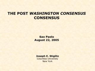 THE POST  WASHINGTON CONSENSUS  CONSENSUS