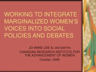 WORKING TO INTEGRATE MARGINALIZED WOMEN'S VOICES INTO SOCIAL POLICIES AND DEBATES