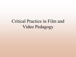 Critical Practice in Film and Video Pedagogy