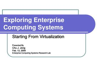 Exploring Enterprise Computing Systems