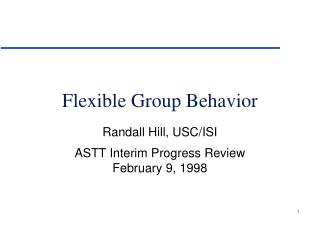 Flexible Group Behavior