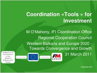 Coordination «Tools » for Investment