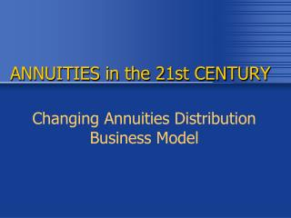 ANNUITIES in the 21st CENTURY