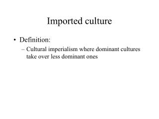 Imported culture