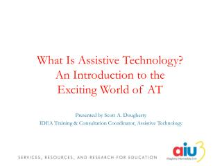 What Is Assistive Technology? An Introduction to the Exciting World of AT