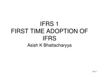 IFRS 1 FIRST TIME ADOPTION OF IFRS