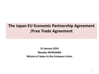 The Japan EU Economic Partnership Agreement /Free Trade Agreement