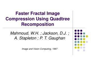 Faster Fractal Image Compression Using Quadtree Recomposition