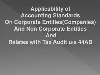 Applicability of  Accounting Standards  On  Corporate Entities(Companies )