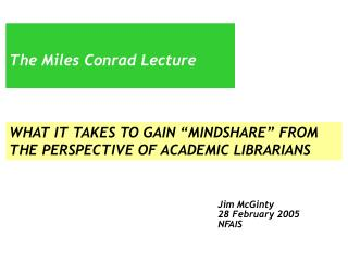 "WHAT IT TAKES TO GAIN ""MINDSHARE"" FROM THE PERSPECTIVE OF ACADEMIC LIBRARIANS"