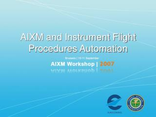 AIXM and Instrument Flight Procedures Automation
