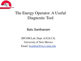 The Energy Operator: A Useful Diagnostic Tool