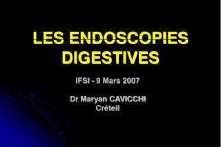 LES ENDOSCOPIES DIGESTIVES
