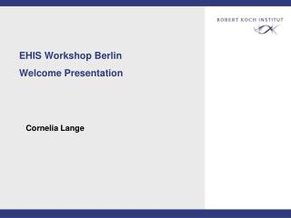 EHIS Workshop Berlin  Welcome Presentation