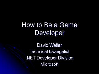 How to Be a Game Developer