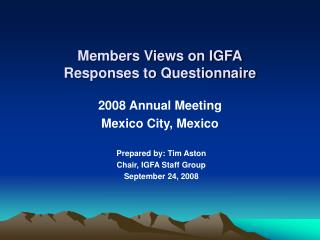 Members Views on IGFA Responses to Questionnaire