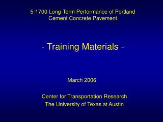 5-1700 Long-Term Performance of Portland  Cement Concrete Pavement - Training Materials -