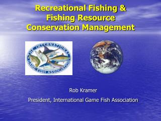 Recreational Fishing &  Fishing Resource  Conservation Management
