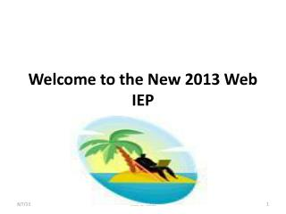 Welcome to the New 2013 Web IEP