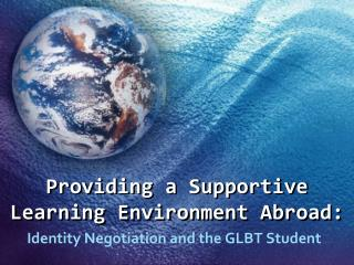 Providing a Supportive Learning Environment Abroad: