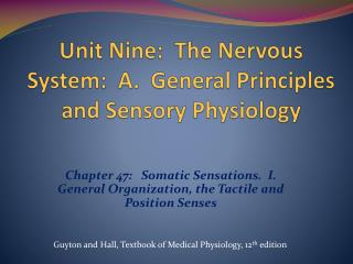Unit Nine:  The Nervous System:  A.  General Principles and Sensory Physiology