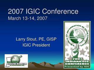 2007 IGIC Conference March 13-14, 2007