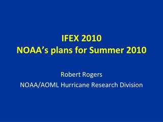 IFEX 2010 NOAA s plans for Summer 2010