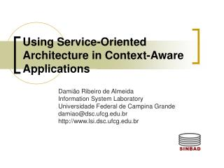 Using Service-Oriented Architecture in Context-Aware Applications