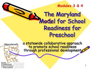 The Maryland Model for School Readiness for  Preschool