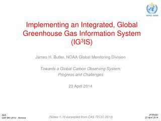 Implementing an Integrated, Global Greenhouse Gas Information System (IG 3 IS)