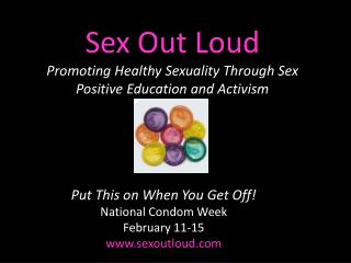 Sex Out Loud Promoting Healthy Sexuality Through Sex Positive Education and Activism