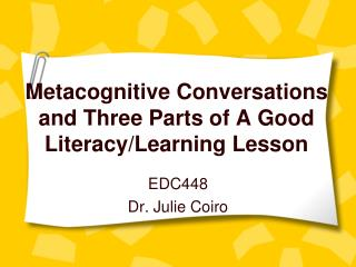 Metacognitive Conversations and Three Parts of A Good Literacy/Learning Lesson
