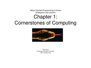 Object-Oriented Programming in Python Goldwasser and Letscher Chapter 1: Cornerstones of Computing