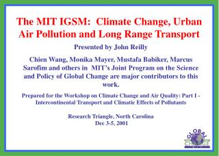 The MIT IGSM:  Climate Change, Urban Air Pollution and Long Range Transport
