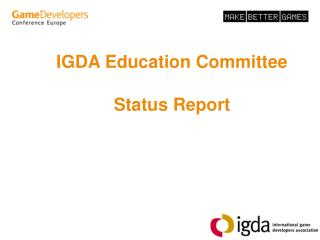 IGDA Education Committee Status Report