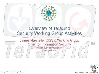 Overview of TeraGrid Security Working Group Activities