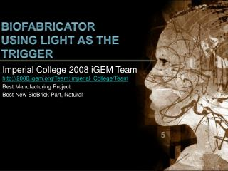 Biofabricator using  light as the trigger