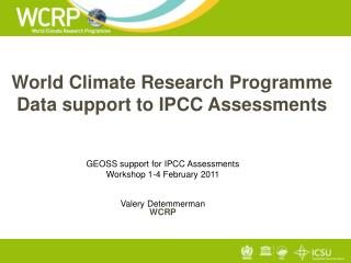 World Climate Research Programme Data support to IPCC Assessments