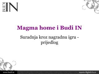 Magma home i Budi IN