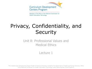 Privacy, Confidentiality, and Security