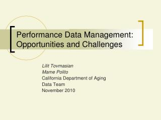 Performance Data Management: Opportunities and Challenges