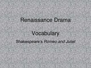 Renaissance Drama Vocabulary