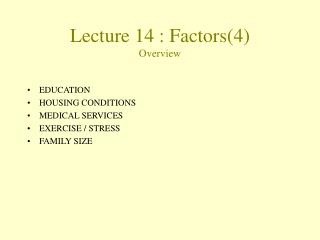 Lecture  14  :  Factors(4) Overview