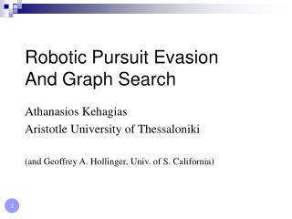 Robotic Pursue Evasion and Graph Search