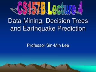 Data Mining, Decision Trees and Earthquake Prediction