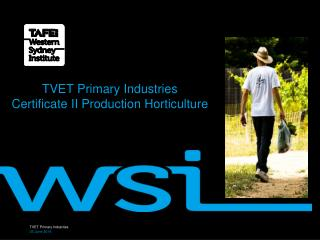 TVET Primary Industries  Certificate II Production Horticulture