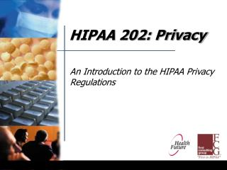 HIPAA 202: Privacy