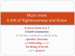 Much more A Gift of Righteousness and Grace