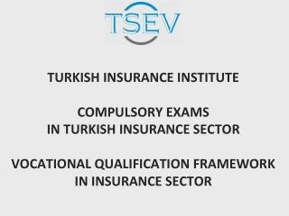 TURKISH INSURANCE INSTITUTE