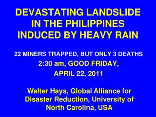 DEVASTATING LANDSLIDE IN THE PHILIPPINES INDUCED BY HEAVY RAIN